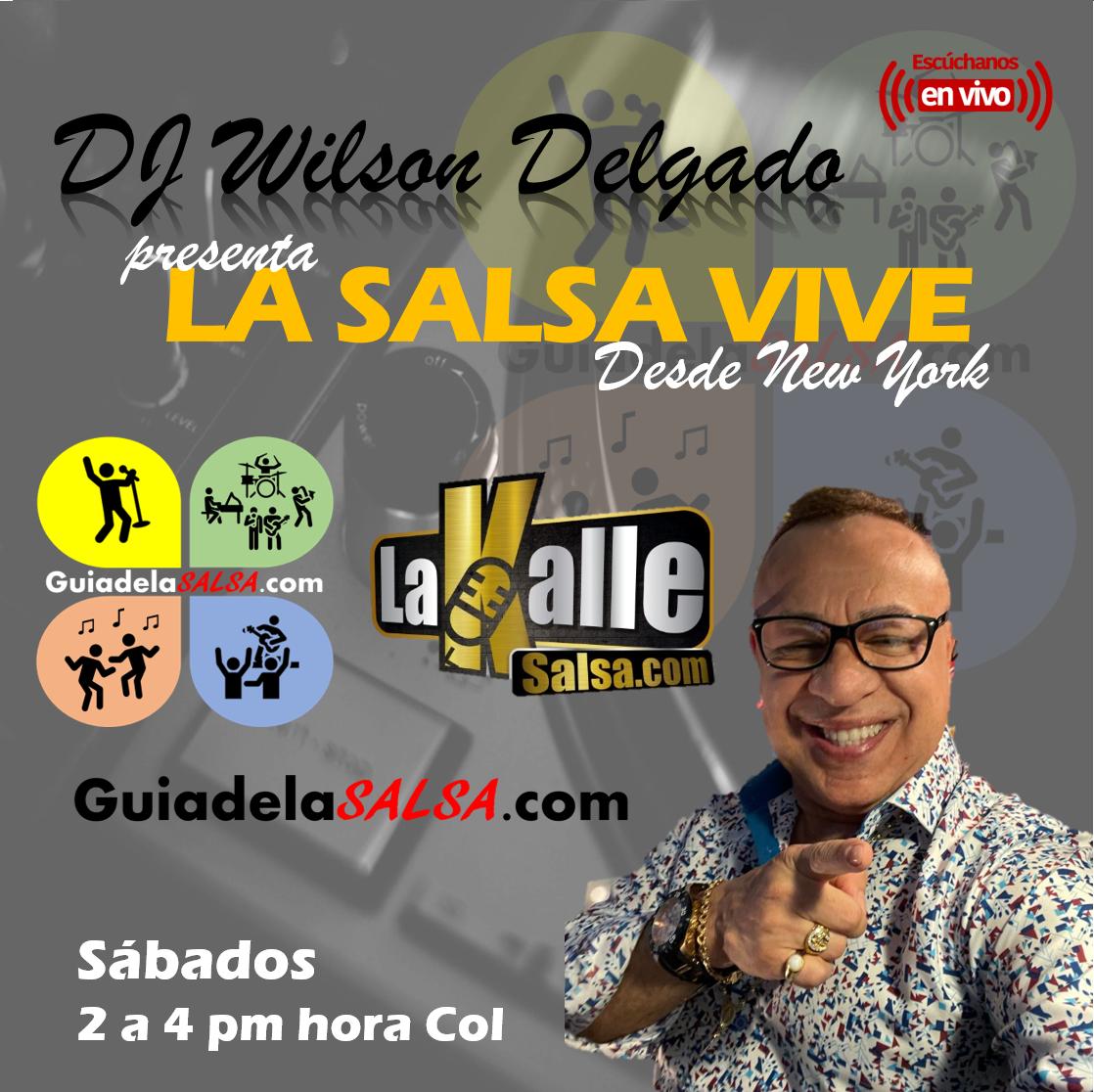 DJ Wilson Delgado - La Salsa Vive